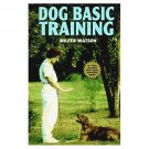 Basic Dog Training by Miller Watson Easy Sensible Information You Need and Want HC Book
