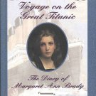 Voyage on the Great Titanic Margaret Ann Brady Diary by Ellen Emerson White Children 4 to 12 HC Book