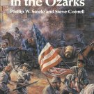 Civil War in the Ozarks by Phillip Steele, Steve Cottrell 1861-1865 Battle of Carthage SC Book