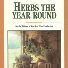 Herbs The Year Round by The Editors of Garden Way Publishing Plant Harvest Dry Store SC Book