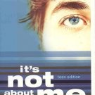 It's Not About Me Live Like You Mean It An Unburdened Happy Life by Max Lucado Teen Edition SC Book