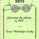 Crossing The Plains in 1852 Covered Wagon Days Letters Written by Lucy Rutledge Cooke 1978 SC Book