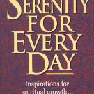 Serenity For Every Day Spiritual Growth One Day At A Time New Testament Psalms Proverbs SC Book