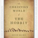 The Christian World of the Hobbit by Devin Brown Advance Reader Copy Unedited Edition SC Book