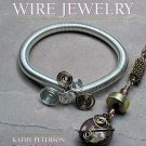 Creative Wire Jewelry by Kathy Peterson Stunning Jewelry You Can Make Yourself SC Book