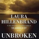 Unbroken A WW II Story of Survival Resilience and Redemption by Laura Hillenbrand HCDJ Booh