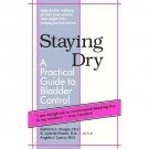 Staying Dry Practical Guide To Bladder Control by Kathryn Burgio-K.L. Pearce-Angelo Luccoi SC Book