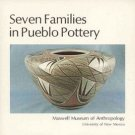 Seven Families Pueblo Pottery by Maxwell Museum University of New Mexico SW Indians SC Book