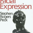 Atlas Of Facial Expression For Artists Actors Writers by Stephen Rogers Peck Reference SC Book