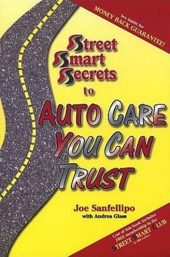 Street Smart Secrets to Auto Care You Can Trust by Joe Sanfellipo Andrea Glass SC Book