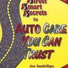 Street Smart Secrets to Auto Care You Can Trust by Joe Sanfellipo Andrea Glass SC Book