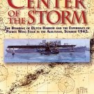 Center Of The Storm by Jeff Dickrell 1942 Dutch Harbor Bombing Autographed by Author SC Book