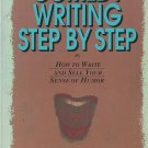 Comedy Writing Step By Step: How To Write And Sell Your Sense Of Humor by Gene Perret