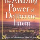 Amazing Power Of Deliberate Intent by Esther and Jerry Hicks The Teachings of Abraham HCDJ Book