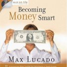 Max on Life: Becoming Money Smart  by Max Lucado CD And HC Book