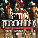 Betting Thoroughbreds Horseplayer Professional's Guide 2nd Revise by Steven Davidowitz SC Book