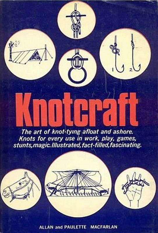 Knotcraft by Alan And Paulette MacFarlan Tying Knots Ancient Foreign 166 Pics Vintage 1967 HCDJ Book