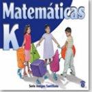 Matematicas K           / ISBN: 9-58240-954-1 / Ediciones Santillana