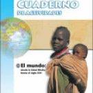 Historia y Geografia Mundo Edad Media-Siglo XXI  Cuaderno / ISBN: 1-57581-851-5
