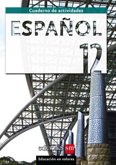 ESPANOL 12 - CUADERNO /  isbn 9781934801130   / Ediciones SM