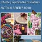 La Isla Que Se Repite: El Caribe Y La Perspectiva Posmoderna /Antonio Benitez Rojo / isbn 1563282941