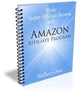 Super Affiliate Income with Amazon Affiliate Program 2e - Wallace Chua ( PDF e-book, 21 pages)Money