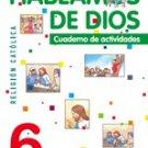 Hablamos de Dios  6 Cuaderno / isbn 9781934801574  / Ediciones SM