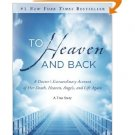 To Heaven and Back: A Doctor's Extraordinary Account of Her Death, Heaven, Angels:True Story