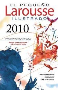 El Pequeno Larousse Illustrado 2010 (The Little Larousse Illustrated) (Spanish Edition)