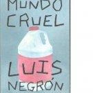 Mundo Cruel by Luis Negron - isbn 0980024986