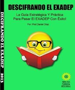 Descifrando El EXADEP ( Spanish Edition) La Guia Estrategica y Prac.. 1467568295