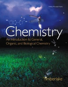 Chemistry:An Introduction to General, Organic and Biological Chem (12th Ed) Timberlake 0321908449