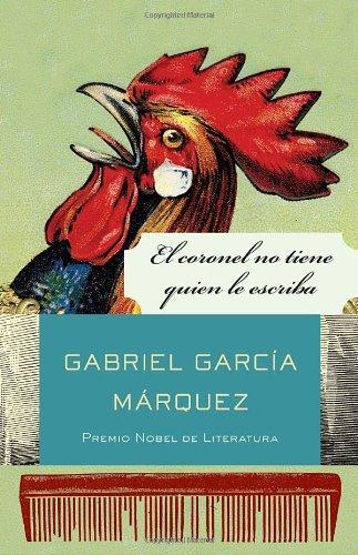 El Coronel No Tiene Quien Le Escriba - Spanish Edition - Gabriel Garcia Marquez - isbn 0307475441