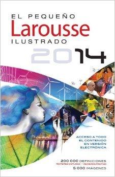 Diccionario El Pequeno Larousse Ilustrado 2014 (Spanish Edition) isbn 9786072107717