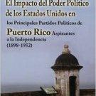 El impacto del poder político de Estados Unidos en Princ Partidos Políticos de PR (1898-1952)