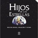 Hijos De Las Estrellas: Nuestro Origen, Evolucion y Futuro - D. R. Altschuler - isbn 9788446041801