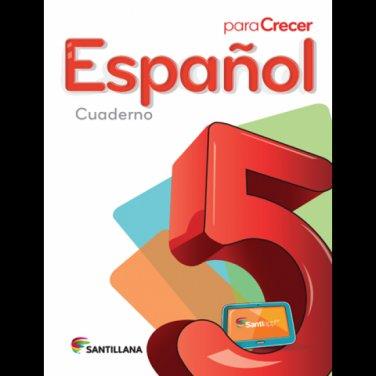 Espanol 5 Cuaderno - Serie Para Crecer - isbn  - Ediciones Santillana
