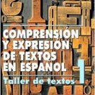 Comprension Y Expresion De Textos En Espanol 1 - Juan Luis Onieva Morales - Editorial Plaza Mayor