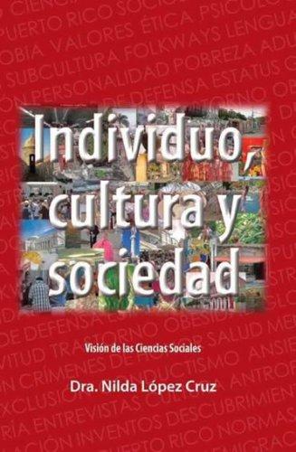Individuo Cultura y Sociedad - Nilda Lopez Cruz - isbn 0977191818