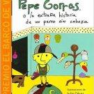 Pepe Gorras O La Extrana Historia De Un Perro Sin Cabeza - Tina Casanova - isbn 9781934801284