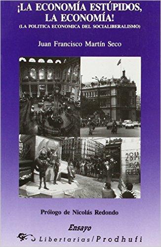La Economia, Estupidos, La Economia: Politica Economica del Social-Liberalismo -  Juan F Martin
