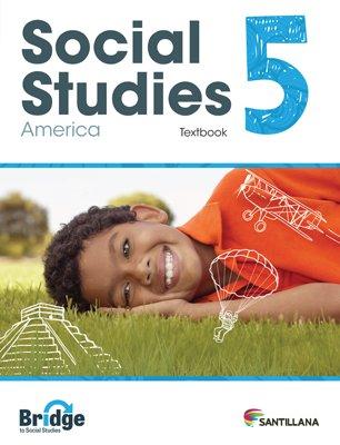 Social Studies 5 - Textbook - Serie Puente del Saber - isbn 9781618756299 - Ediciones Santillana