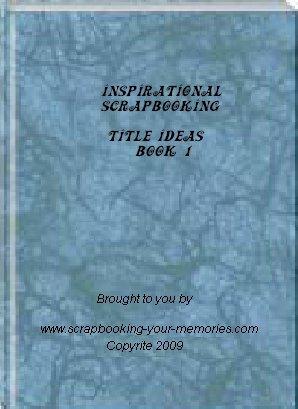 Inspirational Scrapbooking Title Ideas Book 1