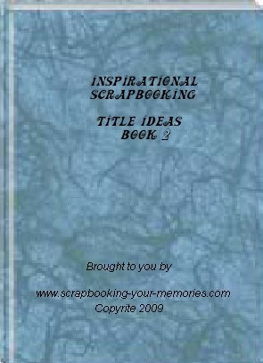 Inspirational Scrapbooking  Title Ideas Book 2