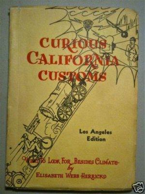 Curious California Customs Elisabeth Webb-Herrick 1935 Softcover
