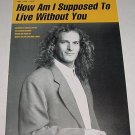 How Am I Supposed To Live Without You MICHAEL BOLTON Sheet Music