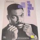 PUT YOUR MOUTH ON ME Original Sheet Music EDDIE MURPHY 1989 Old Store Stock!