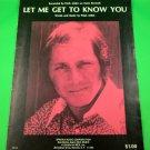 LET ME GET TO KNOW YOU Original Sheet Music PAUL ANKA © 1973