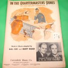 IN THE QUARTERMASTER'S STORES Original Wartime Sheet Music © 1940