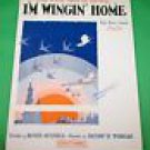 I'M WINGIN' HOME Vintage Piano/Vocal/Guitar/Ukulele/Banjo Sheet Music © 1928